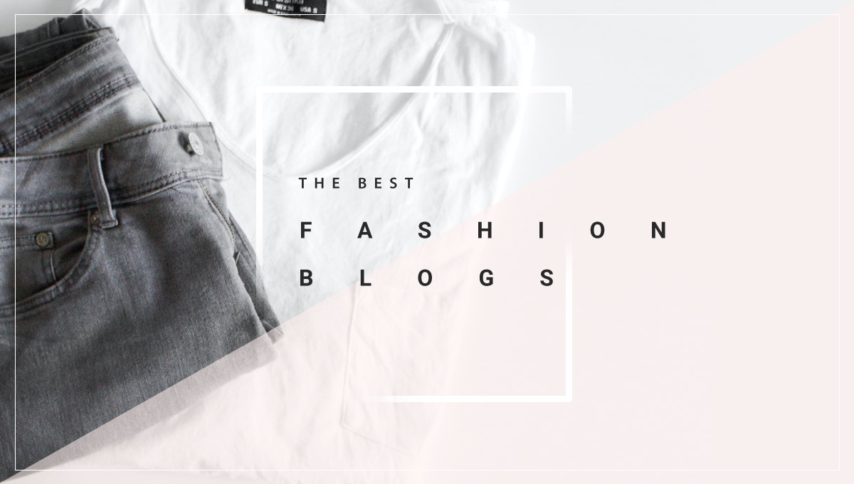 30 Best Fashion Blogs and Bloggers to Bookmark Right Now